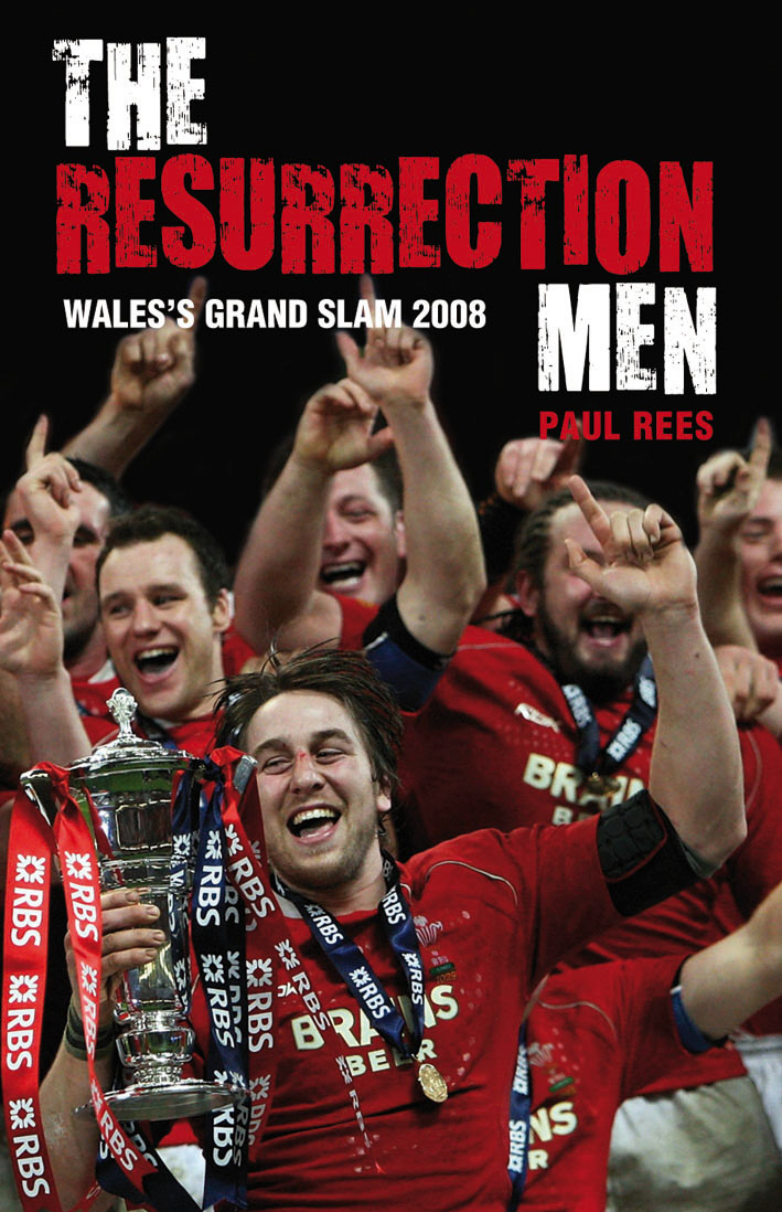 The Resurrection Men Wales' Grand Slam 2008