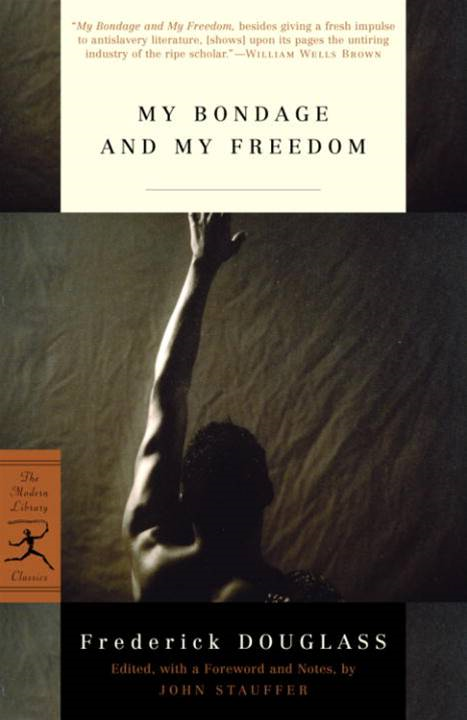 My Bondage and My Freedom By: Frederick Douglass