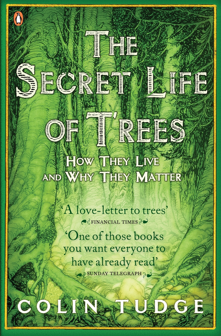 The Secret Life of Trees How They Live and Why They Matter