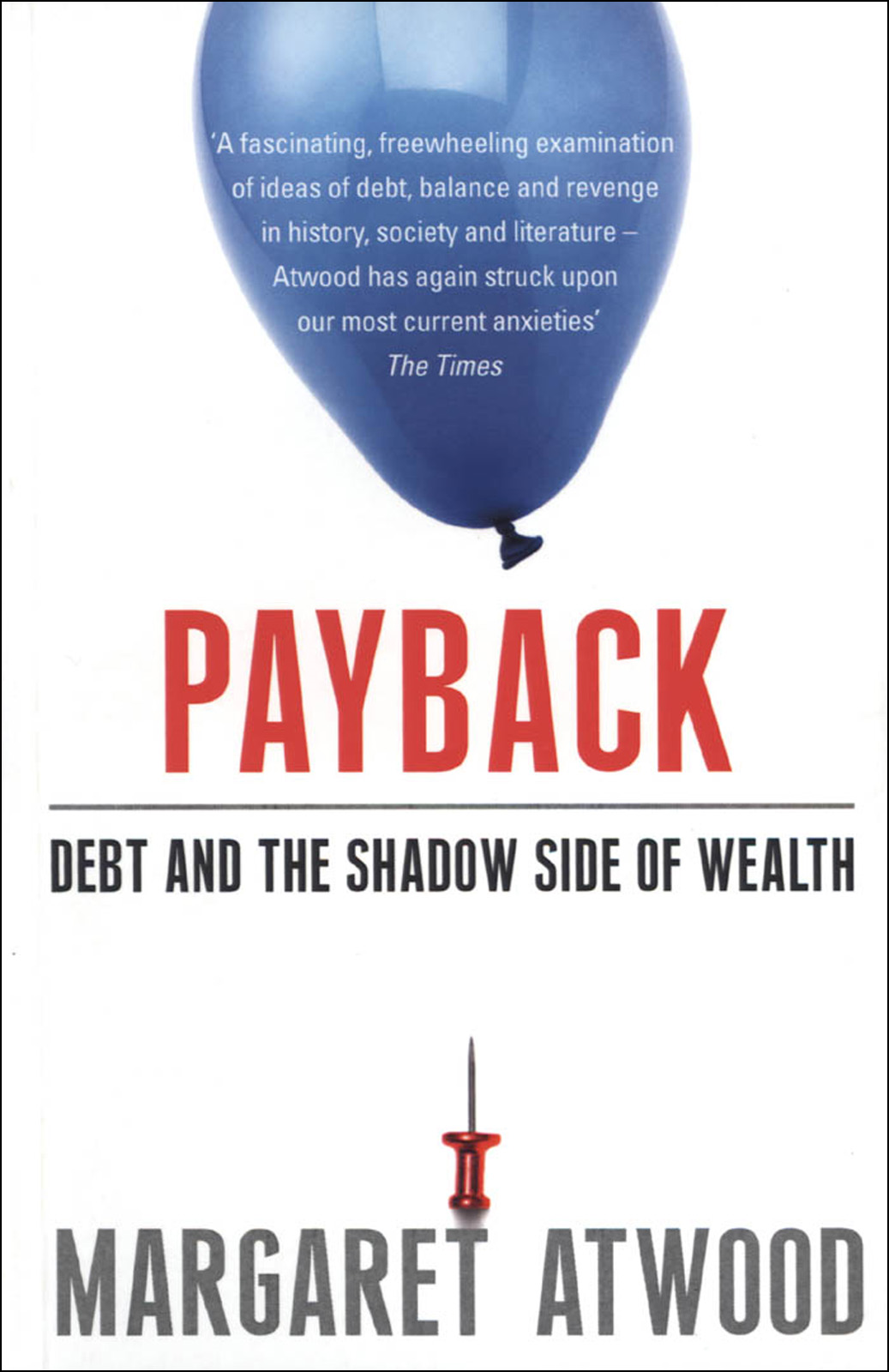 Payback Debt and the Shadow Side of Wealth