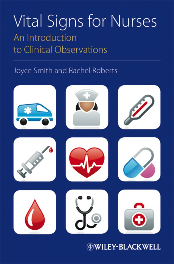 Vital Signs for Nurses By: Joyce Smith,Rachel Roberts