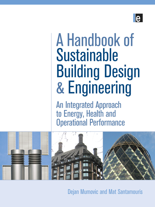 """A Handbook of Sustainable Building Design and Engineering """"An Integrated Approach to Energy,  Health and Operational Performance"""""""