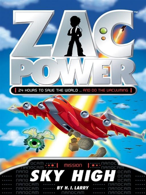 Zac Power: Sky High By: H. I. Larry