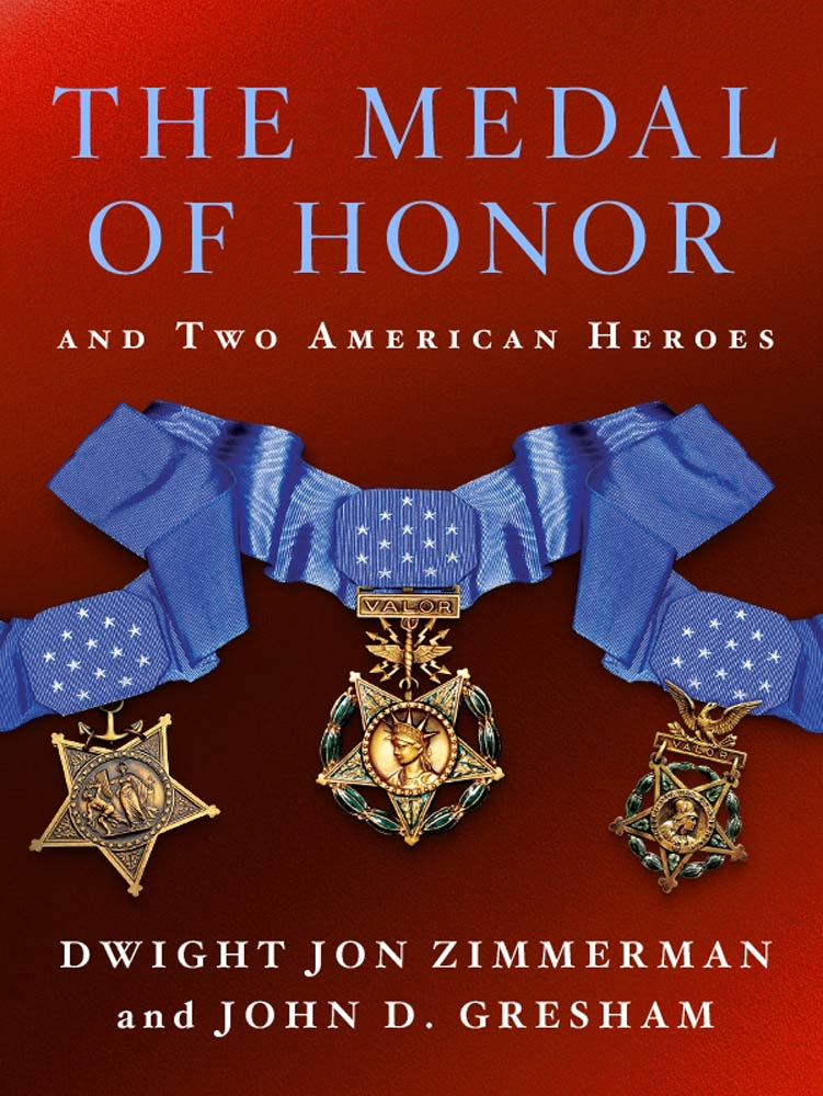 The Medal of Honor and Two American Heroes By: Dwight Jon Zimmerman,John D. Gresham
