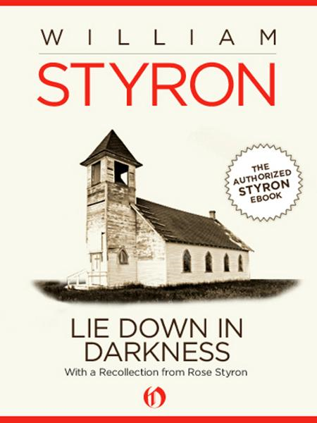Lie Down in Darkness By: William Styron