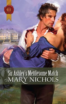Sir Ashley's Mettlesome Match By: Mary Nichols