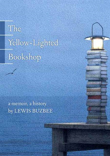 The Yellow-Lighted Bookshop By: Lewis Buzbee