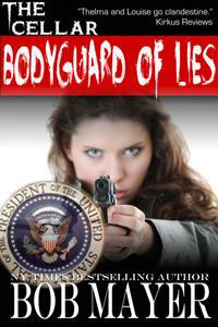 Bodyguard of Lies By: Bob Mayer