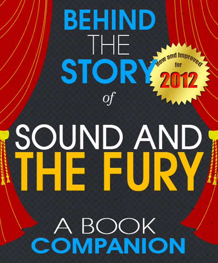The Sound and the Fury: Behind the Story