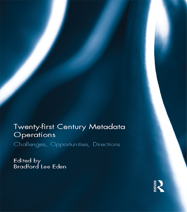Twenty-first Century Metadata Operations Challenges,  Opportunities,  Directions