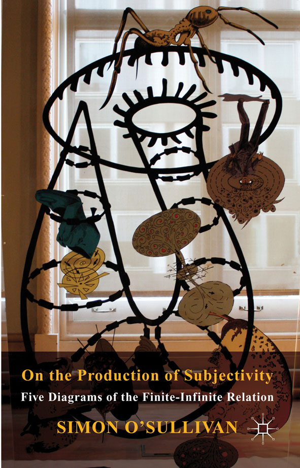On the Production of Subjectivity Five Diagrams of the Finite-Infinite Relation