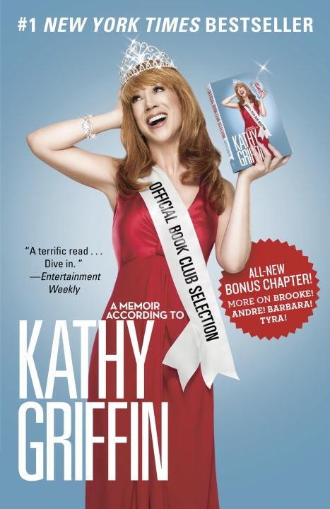 Official Book Club Selection By: Kathy Griffin