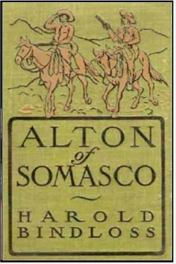 Alton of Somasco By: Harold Bindloss