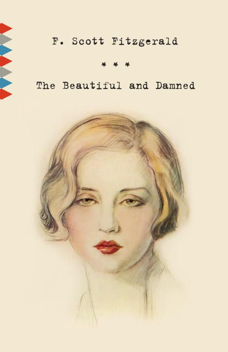 The Beautiful and Damned By: F. Scott Fitzgerald