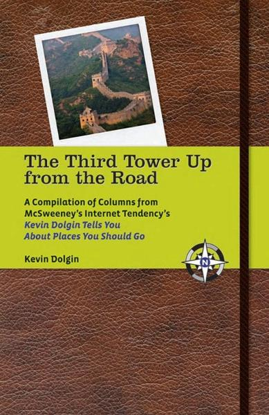 The Third Tower Up From the Road By: Kevin Dolgin