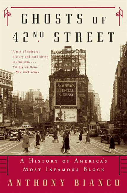 Ghosts of 42nd Street By: Anthony Bianco