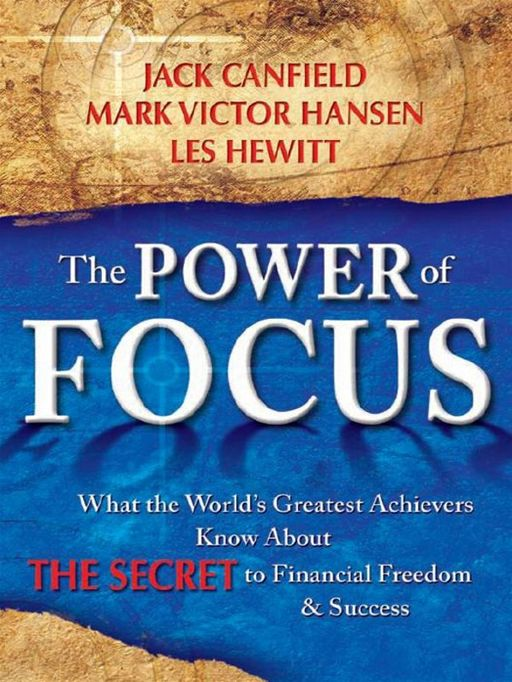 The Power Of Focus By: Jack Canfield Mark Victor Hansen Les Hewitt