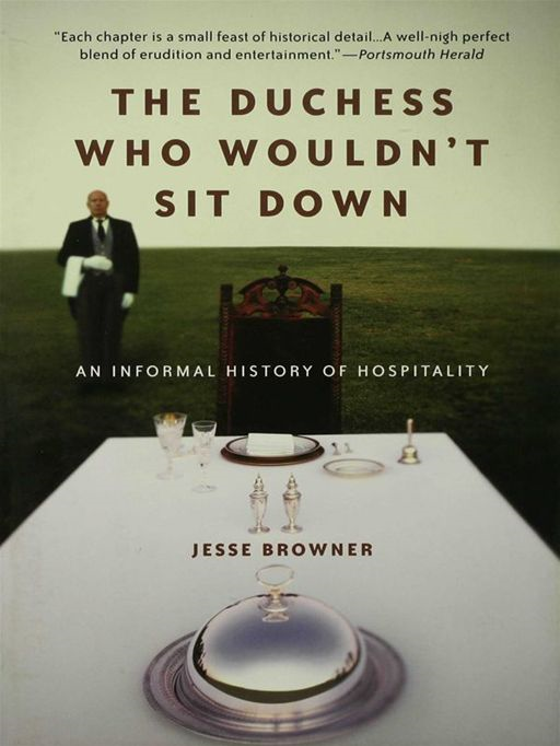 The Duchess Who Wouldn't Sit Down By: Jesse Browner