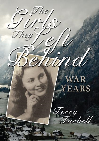 The Girls They Left Behind By: Terry Tarbell