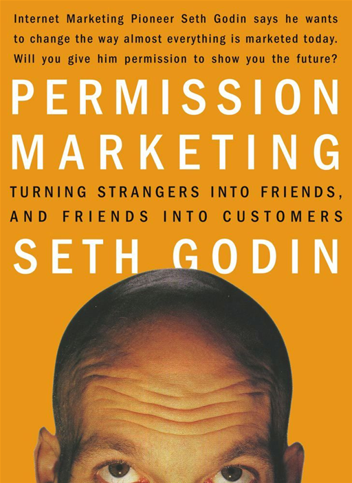 Permission Marketing By: Seth Godin