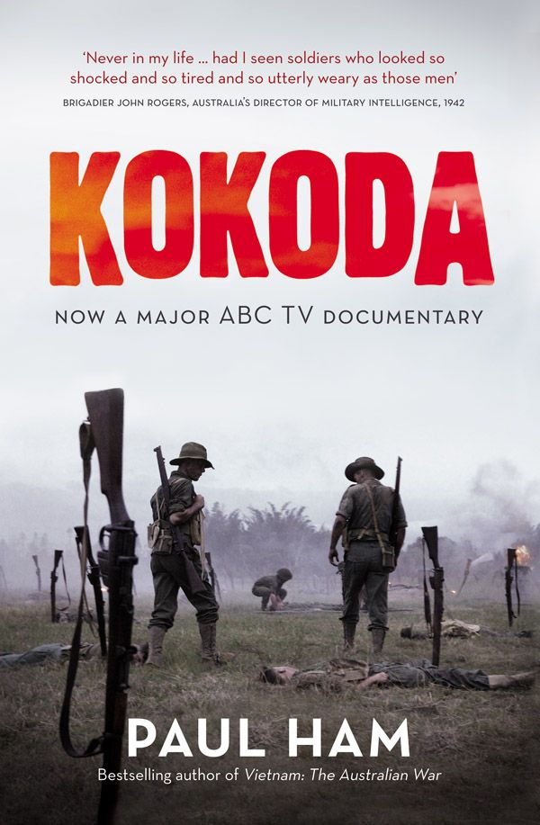 Kokoda (TV TIE IN) By: Paul Ham