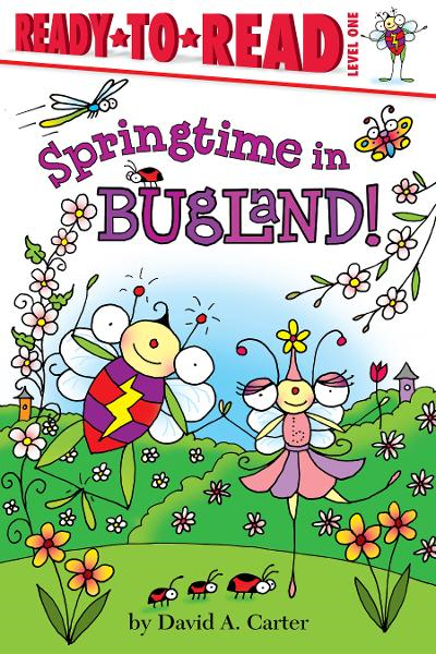 Springtime in Bugland! By: David A. Carter