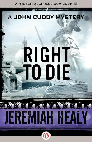Right to Die By: Jeremiah Healy