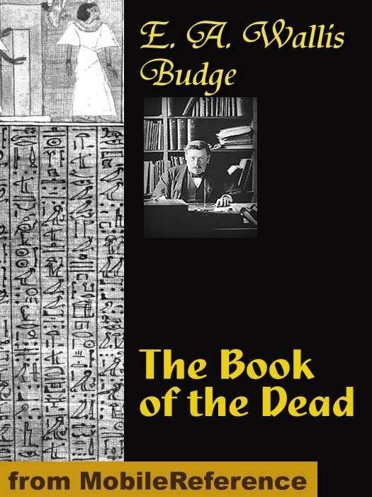 Book Of The Dead (Mobi Classics) By: E. A. Wallis  Budge