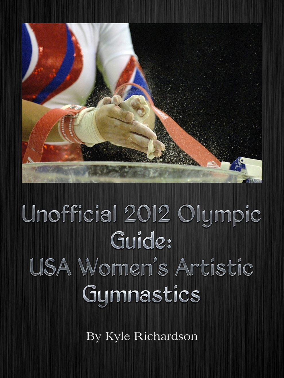 Unofficial 2012 Olympic Guides: USA Women's Artistic Gymnastics