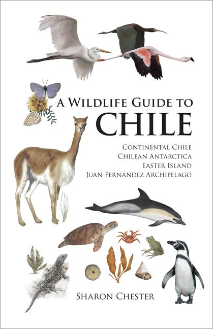 A Wildlife Guide to Chile By: Sharon Chester