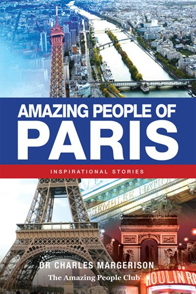 Amazing People of Paris By: Charles Margerison