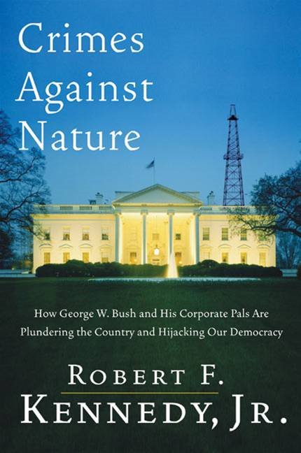 Crimes Against Nature By: Jr., Robert F. Kennedy