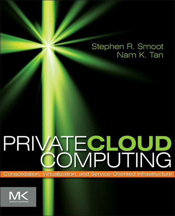 Private Cloud Computing Consolidation,  Virtualization,  and Service-Oriented Infrastructure
