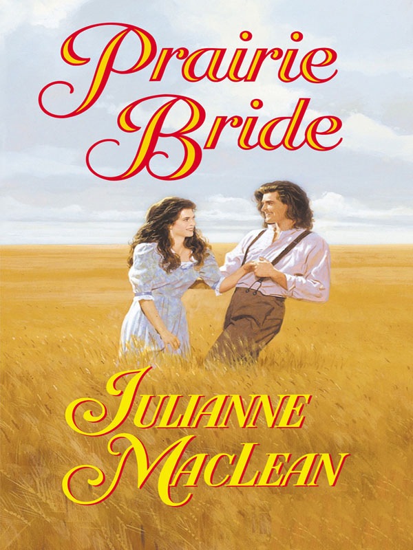 Prairie Bride By: Julianne Maclean