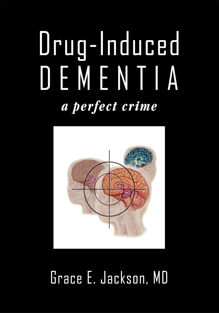 Drug-Induced Dementia By: Grace E. Jackson, MD