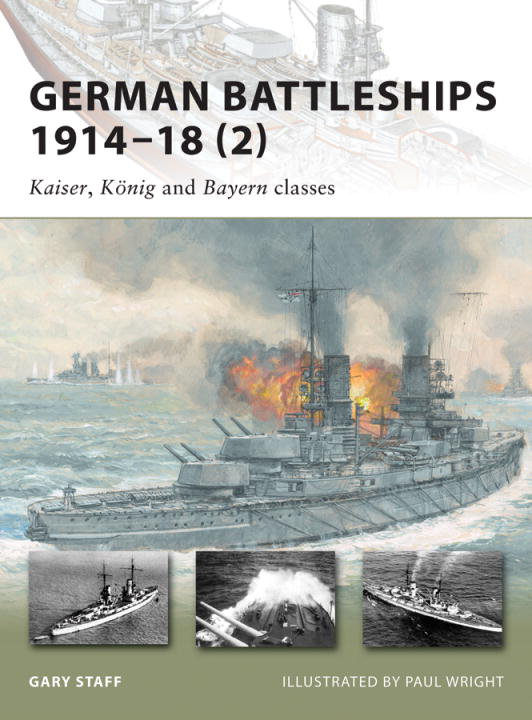 German Battleships 1914-18 (2) By: Gary Staff,Paul Wright