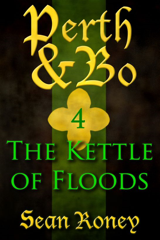 Perth & Bo 4: The Kettle of Floods