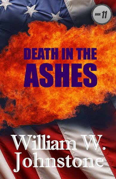 Death In The Ashes By: William Johnstone