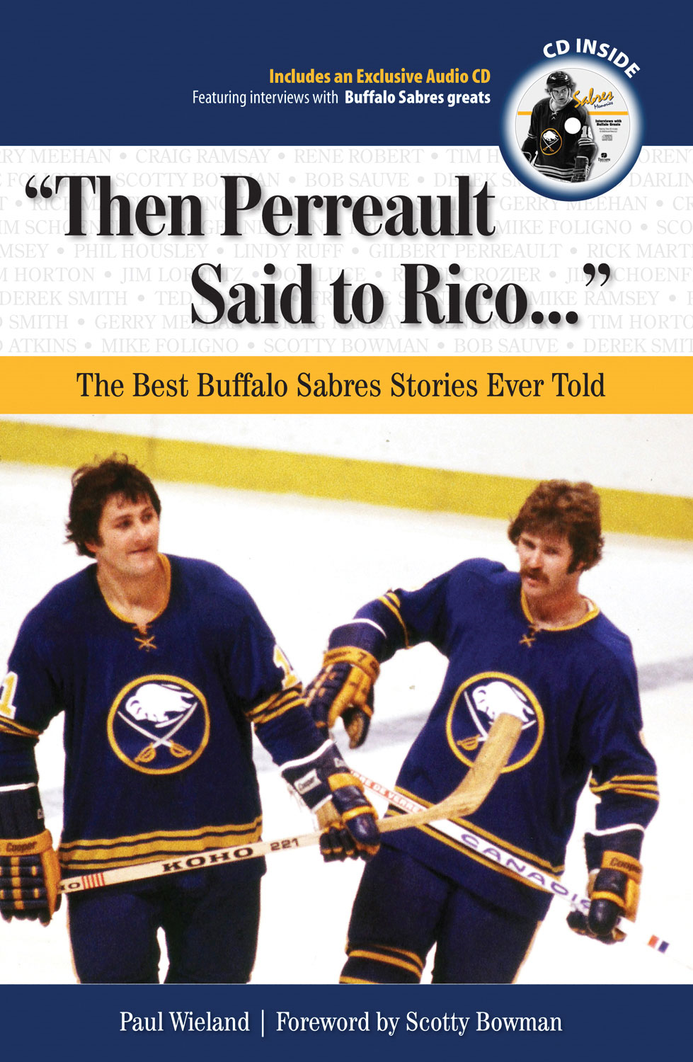 """Then Perreault Said to Rico. . ."": The Best Buffalo Sabres Stories Ever Told By: Paul Wieland"