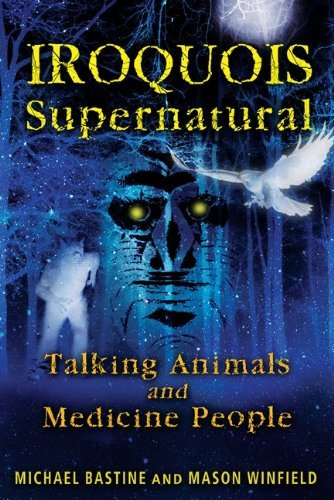 Iroquois Supernatural: Talking Animals and Medicine People