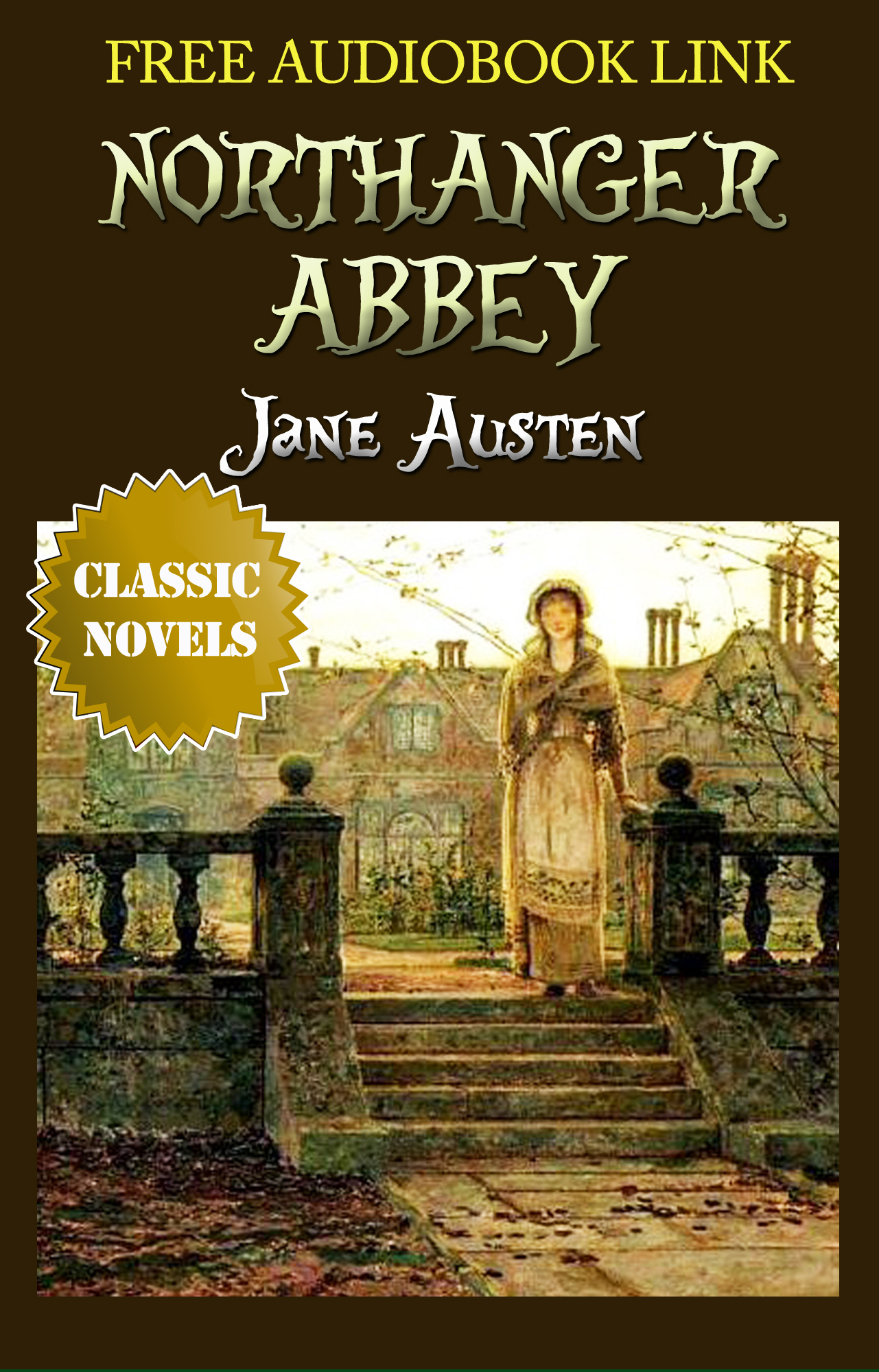 Jane Austen - NORTHANGER ABBEY Classic Novels: New Illustrated [Free Audiobook Links]