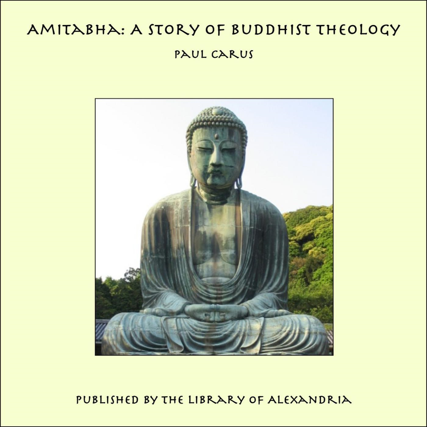 Amitabha: A Story of Buddhist Theology By: Paul Carus