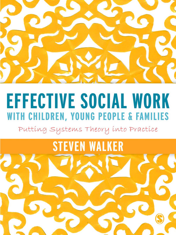 Effective Social Work with Children,  Young People and Families Putting Systems Theory into Practice
