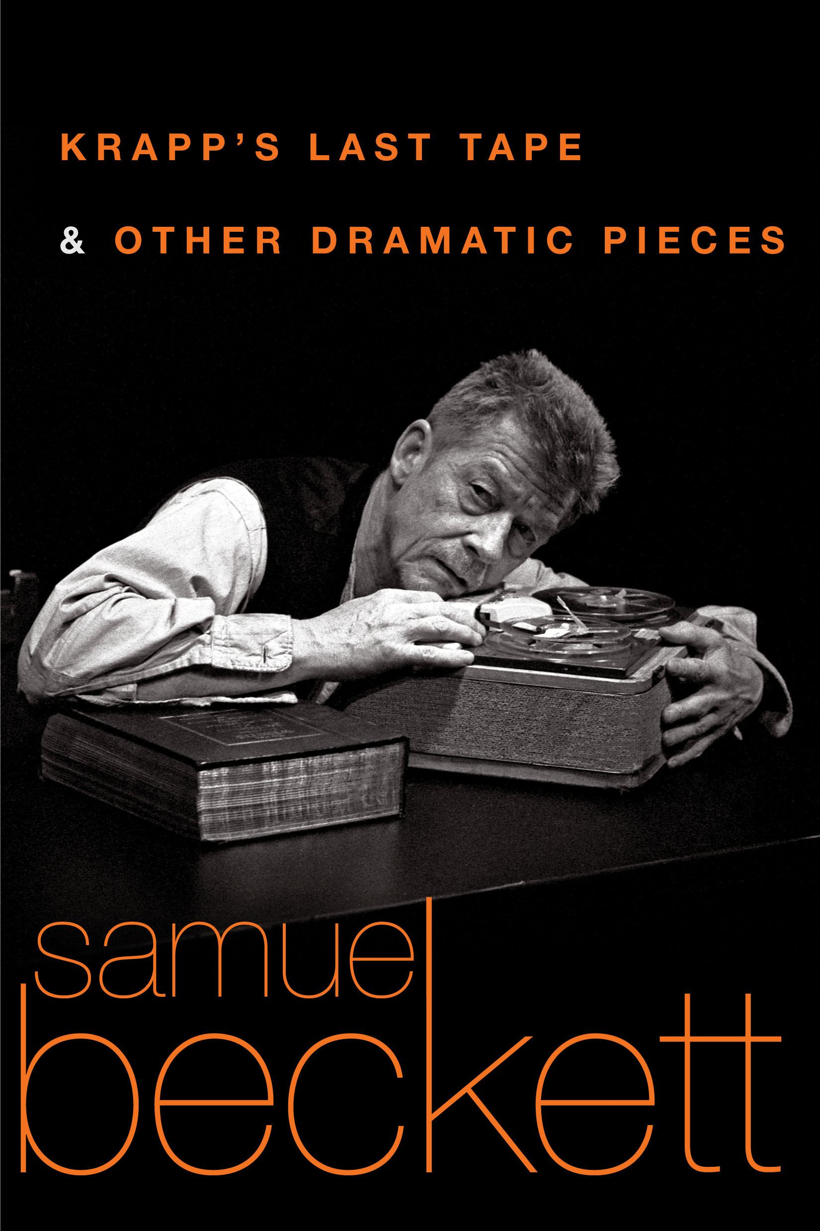 Krapp's Last Tape and Other Dramatic Pieces By: Samuel Beckett