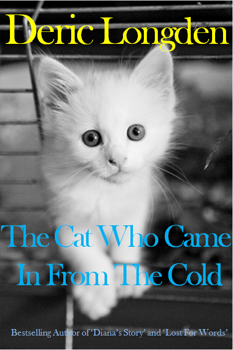 The Cat Who Came In From The Cold By: Deric Longden