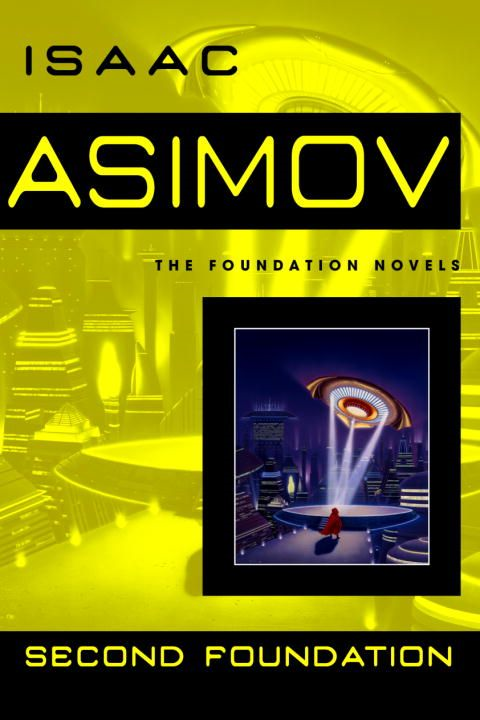 Second Foundation By: Isaac Asimov