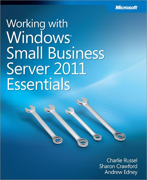 Working with Windows® Small Business Server 2011 Essentials