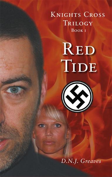 Knights Cross Trilogy - Book 1 -  Red Tide By: D.N.J.  Greaves