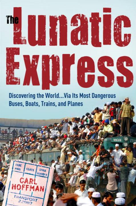 The Lunatic Express By: Carl Hoffman