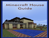 Minecraft House Guide: The Complete Guide To Building Your First House + More!
